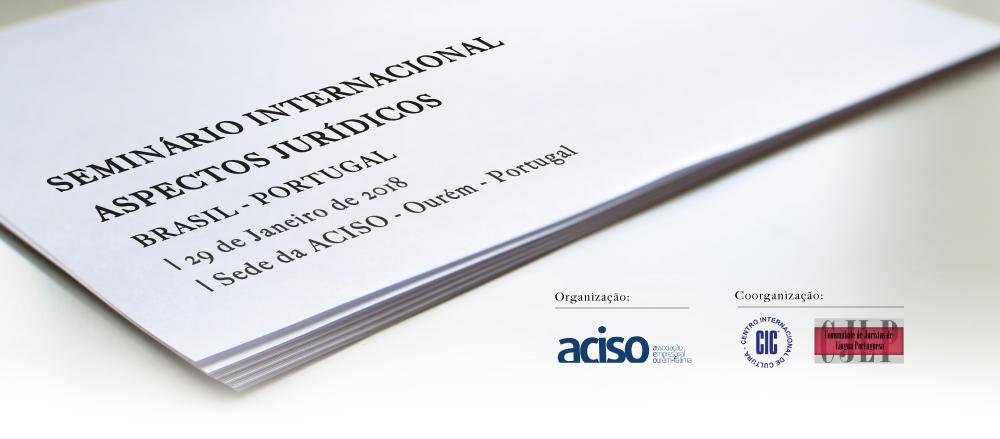 Seminário Internacional | Aspectos Jurídicos - Brasil - Portugal